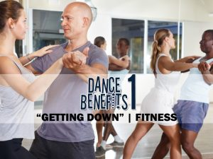 "The Health Benefits of ""Getting Down"""